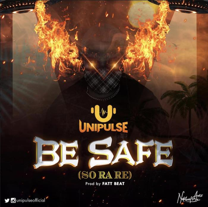 [Music] Unipulse – Be Safe (So Ra Re) | Mp3 Unipul11