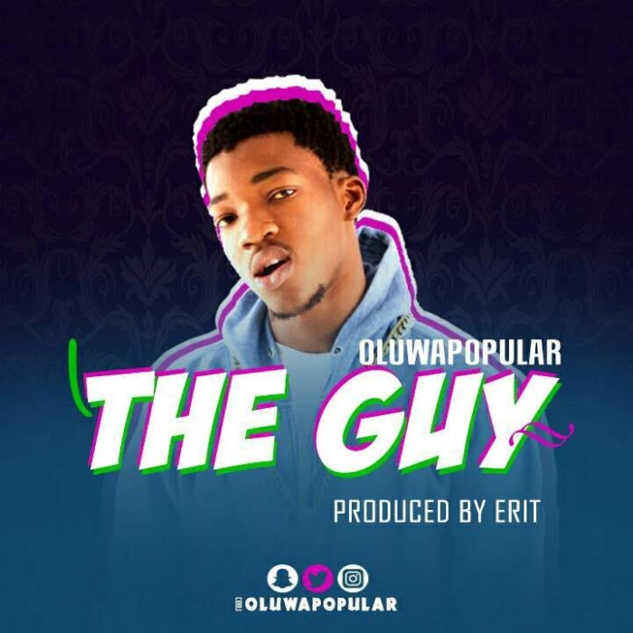 [Download Music] Oluwapopular – The Guy Unname13