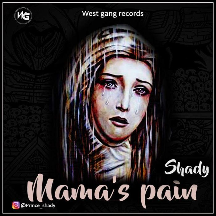 [Download Music] Shady – Mama's Pain Unname32
