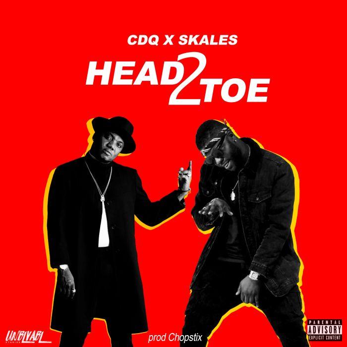 CDQ x Skales – Head2Toe | 9Jatechs Music Mp3  Unname37