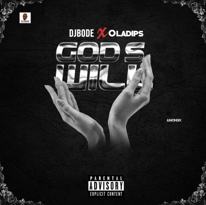 "DJ Bode – ""God's Will"" Ft. Ola Dips 