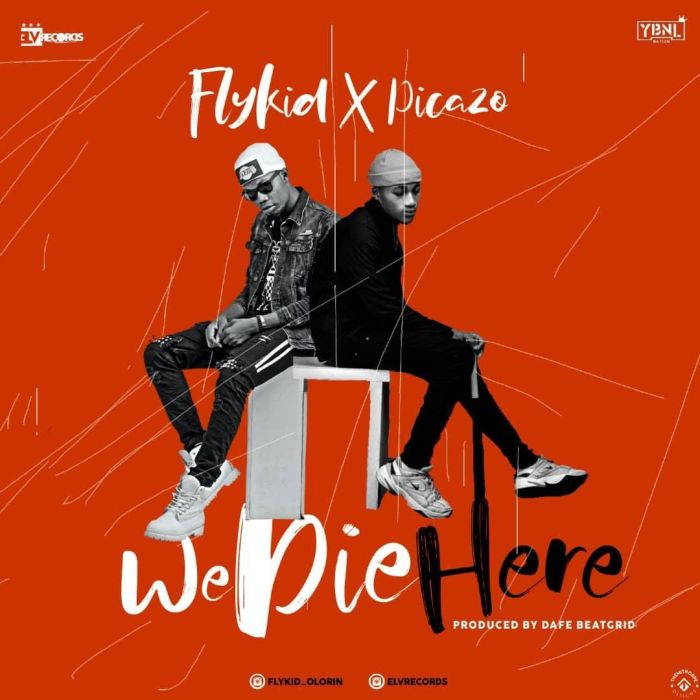 Flykid x Picazo – We Die Here | 9Jatechs Music Mp3 Unname41