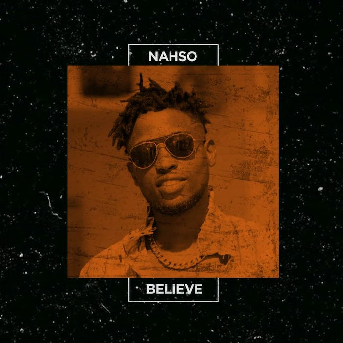 [Music] Nahso – Believe | Mp3 Unname52