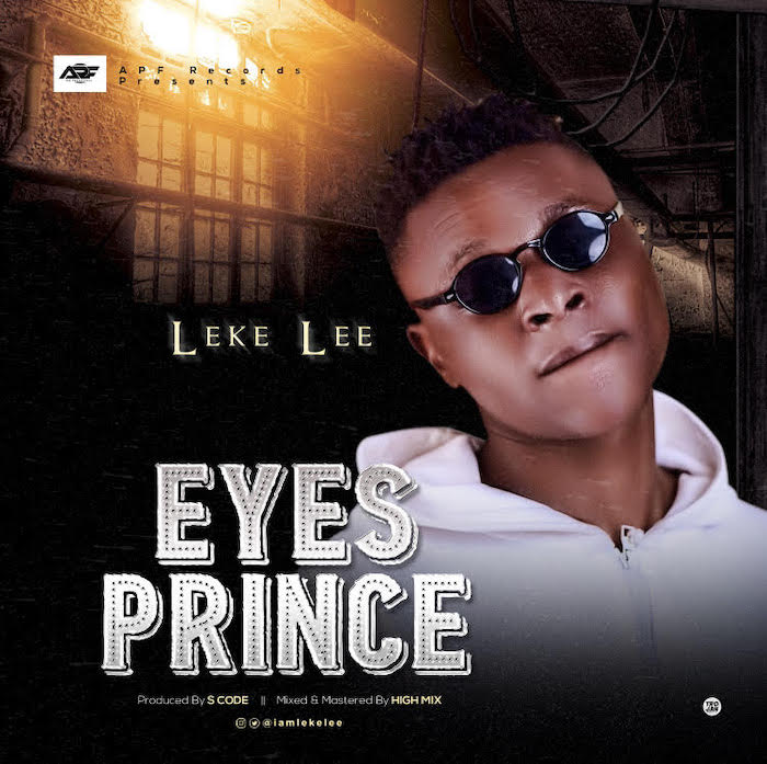 [Music] Leke Lee – Eyes Prince | Mp3 Unname60