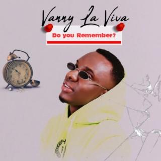 [Music] Vanny La Viva – Do You Remember | Mp3 Vanny10
