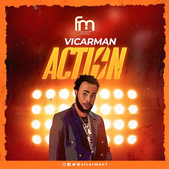 [Music] Vicarman – Action | Mp3 Vicarm11