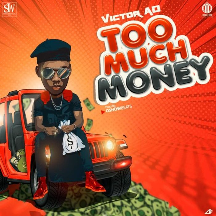 [Lyrics] Victor AD – Too Much Money Victor16