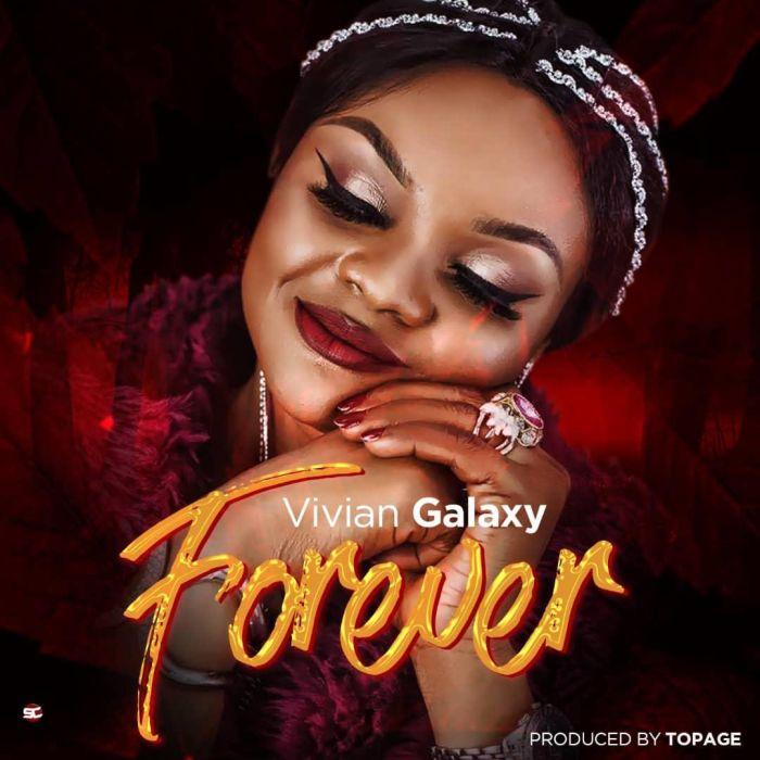 [Music] Vivian Galaxy – Forever | Mp3 Vivian10
