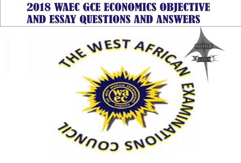 2018 Waec Gce Economics Objective and Essay Questions and Answers | Waec  Gce Runs/Expo Waec_g10
