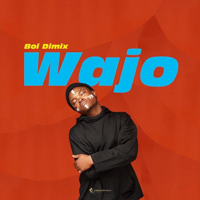 [Music] Boi Dimix – Wajo | Mp3 Wajo-a10