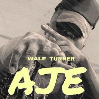 [Music] Wale Turner – Aje   Mp3 Wale-t17