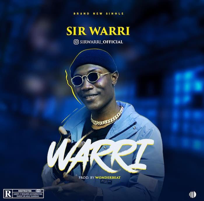 [Music] Sir Warri – Warri | Mp3 Warri10