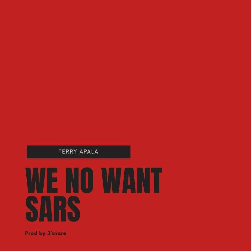 [Music] Terry Apala – We No Want SARS | Download MP3 We-no-10