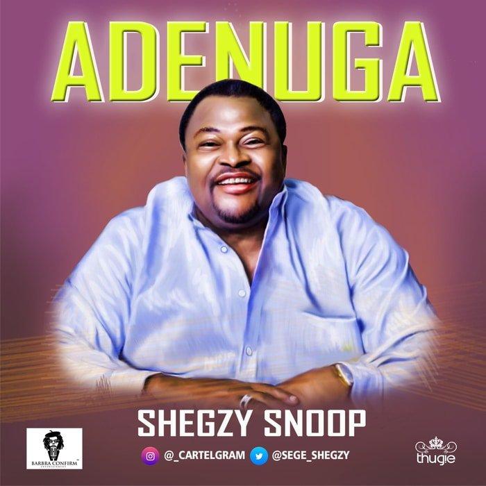 [Music] Shegzy Snoop – Adenuga Webp_n52