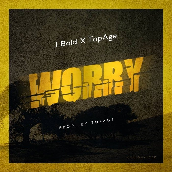 "[Music] J Bold – ""Worry"" Ft. Topage Webp_n61"