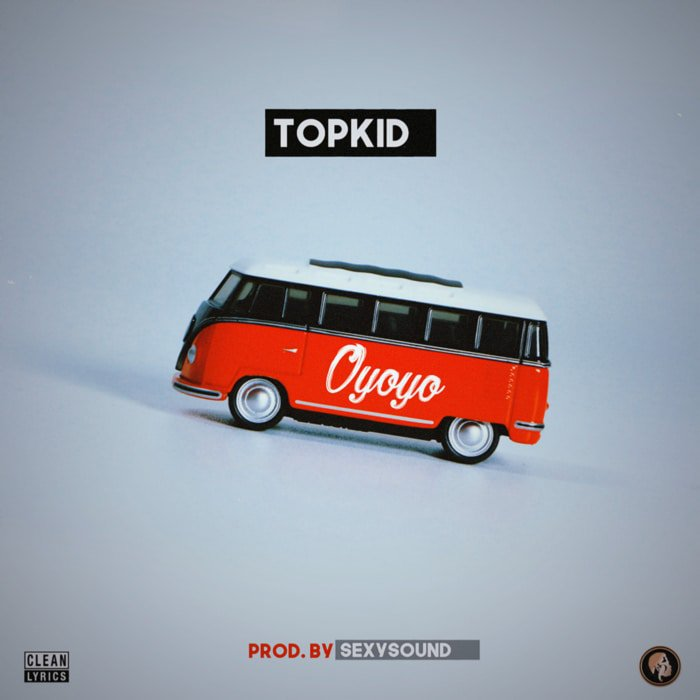 [Music] Topkid – Oyoyo Webp_n62