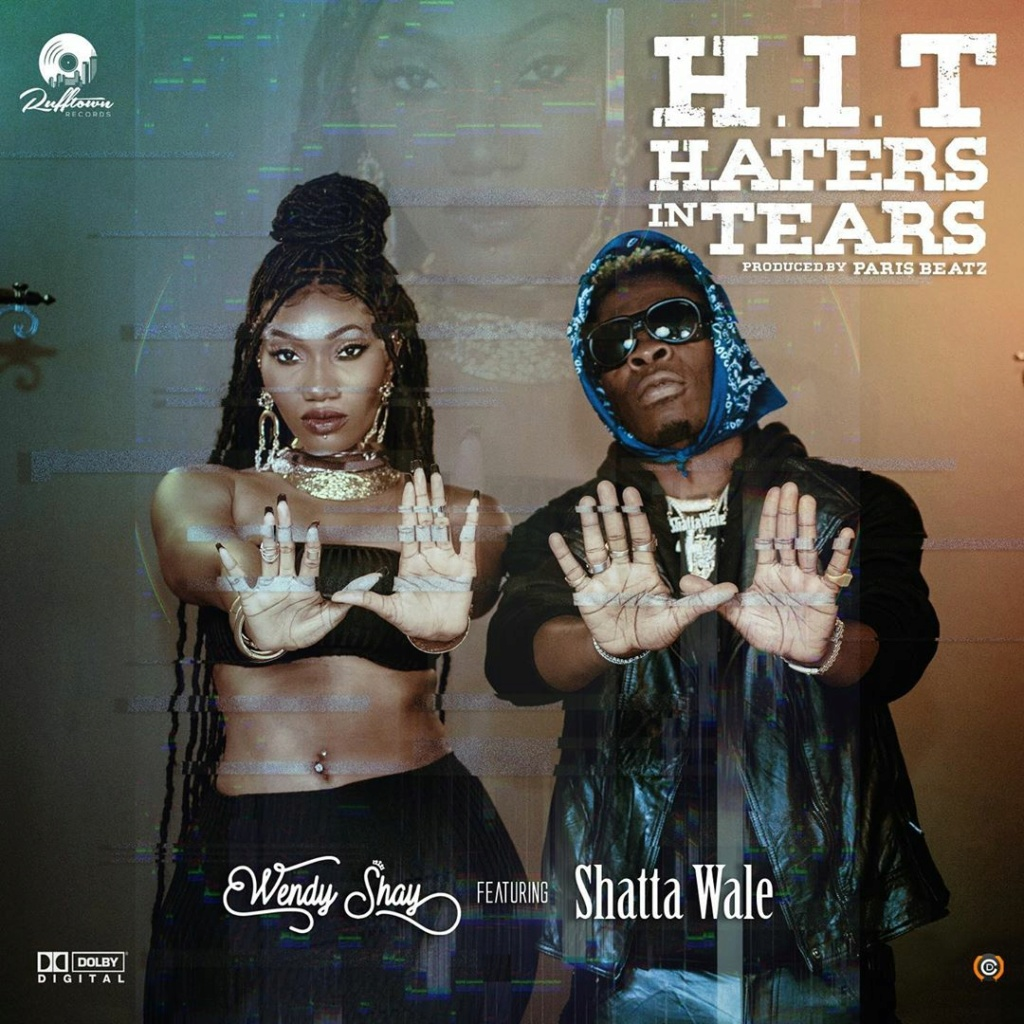 [Music] Wendy Shay – Haters In Tears (H.I.T) ft. Shatta Wale | Download Mp3 Wendys11