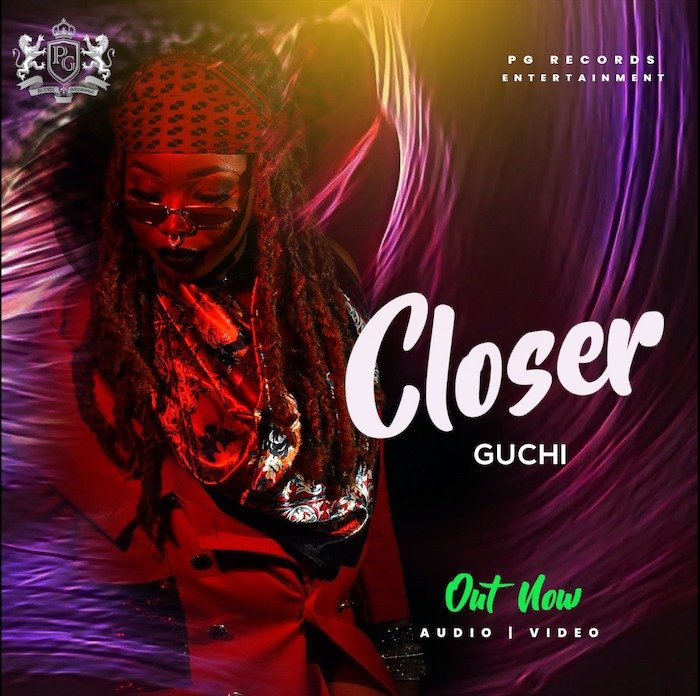 [Video] Guchi – Closer | Mp4 Whatsa51