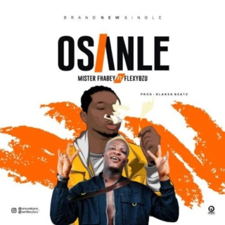 [Music] Mister Fhabey – 'Osanle' Ft. Flexybzu | Mp3 Whatsa64