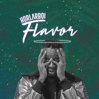 [Music] Horlarboi – Flavor   Mp3 Whatsa65
