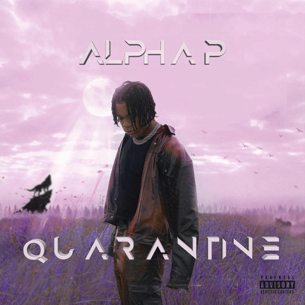 [Music] Alpha P — Quarantine | Download Mp3 Whoisa10