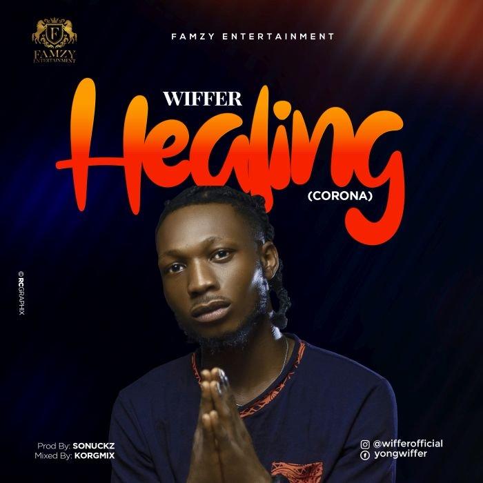 [Music] Wiffer – Healing (Corona) | Mp3 Wiffer10