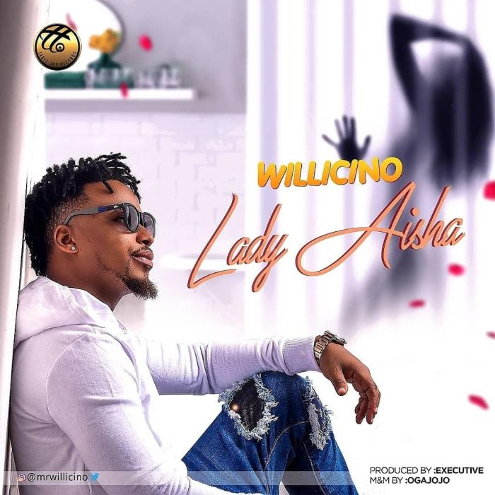 [Download Music] Willicino – Lady Aisha Willic10