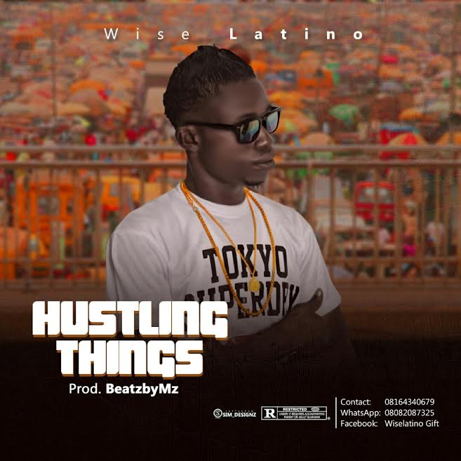 [Download Music] Wise Latino – Hustling Things Wise-l10