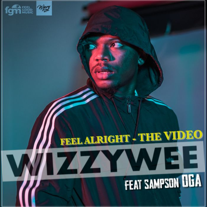 [Download Video] WizzyWee Ft. Sampson Oga – Feel Alright Wizzyw11