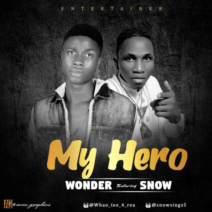 [Download Music] My Hero by Wonder Ft. Snow (Prod. by Skillz Beatz) Wonder10