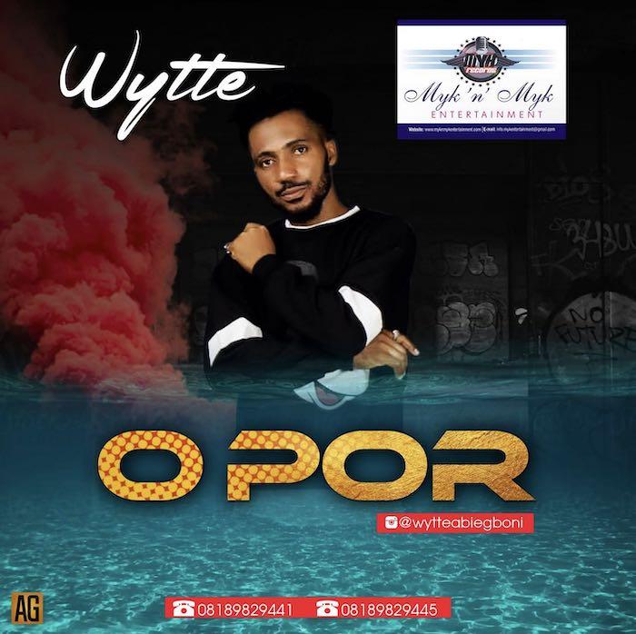 [Music] Wytte – O Por | Mp3 Wytee10