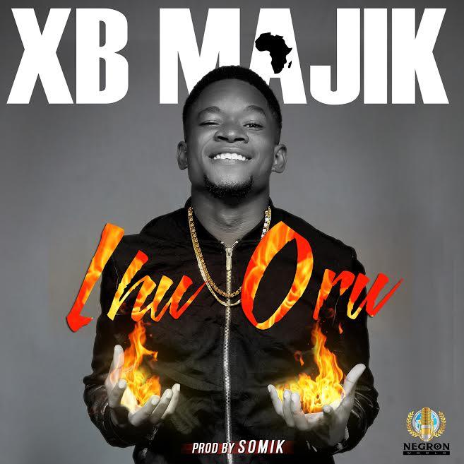 [Download Music] Ihu Oru By XB Majik  Xb-maj10