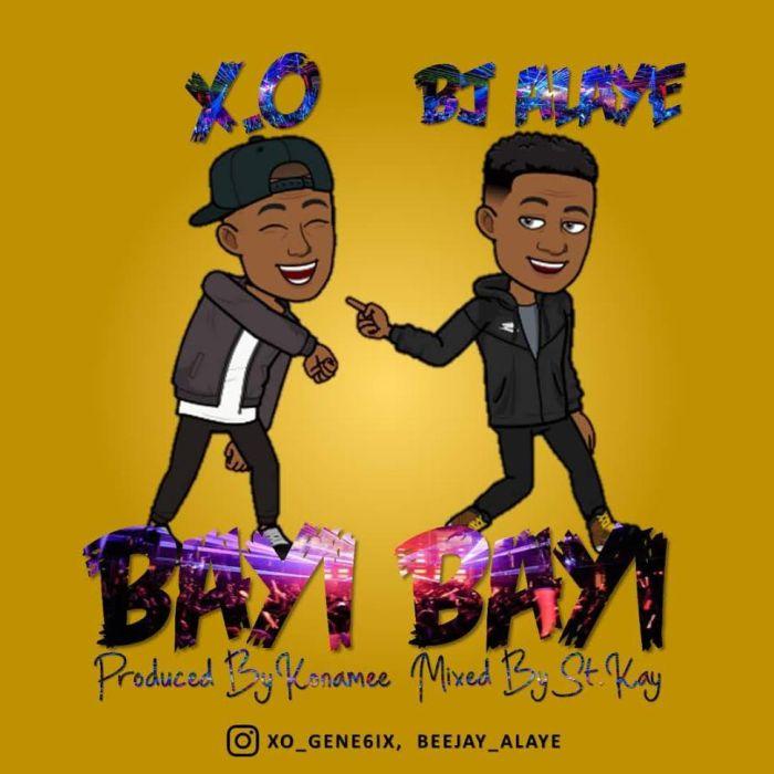[Download Music] XO Gene6ix Ft. Beejay Alaye – Bayi Bayi Xo-gen10