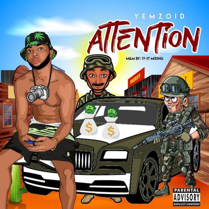 [Music] Yemzoid – Attention Yemzoi10