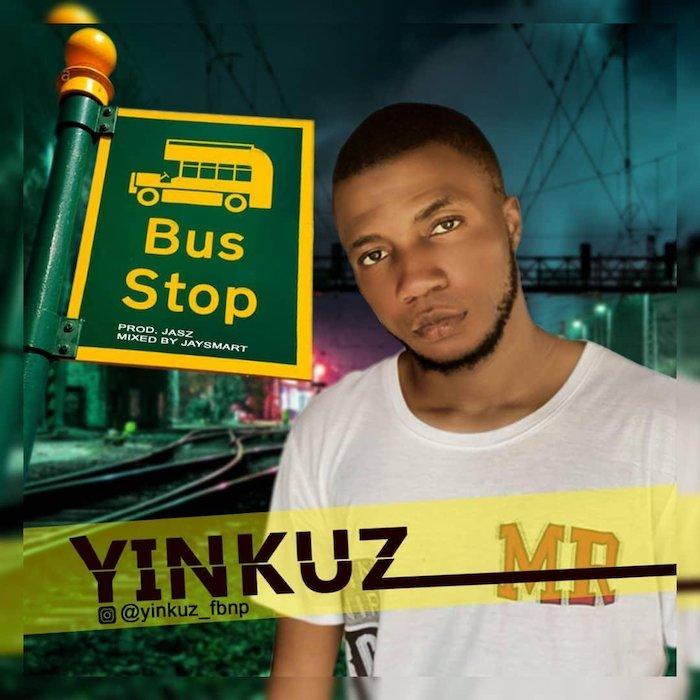 [Music] Yinkuz – Bus Stop | Mp3 Yinkuz10