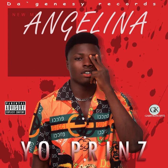 [Music] Yo Prinz – Angelina | Mp3 Yo10