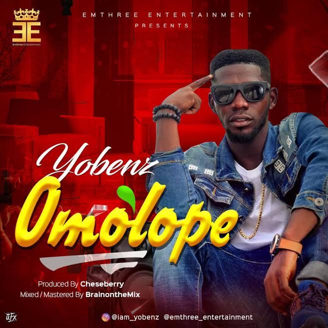 [Download Music] Omolope By Yobenz Yobenz10