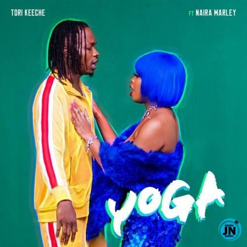 [Music] Tori Keeche – Yoga Ft. Naira Marley | Download Mp3 Yoga-n10