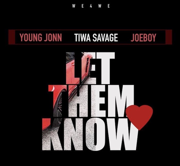 "[Music] Young Jonn – ""Let Them Know"" Ft. Tiwa Savage x Joeboy | Mp3 Young_10"