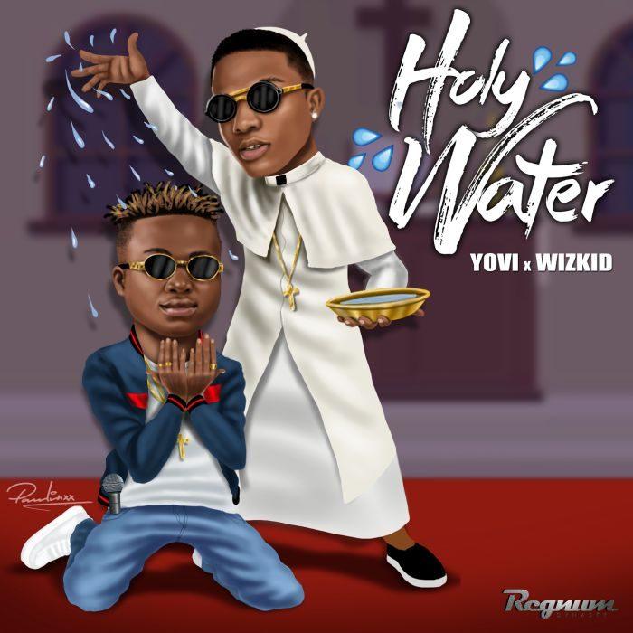 [Download Music] Yovi Ft. Wizkid – Holy Water Yovi-w10