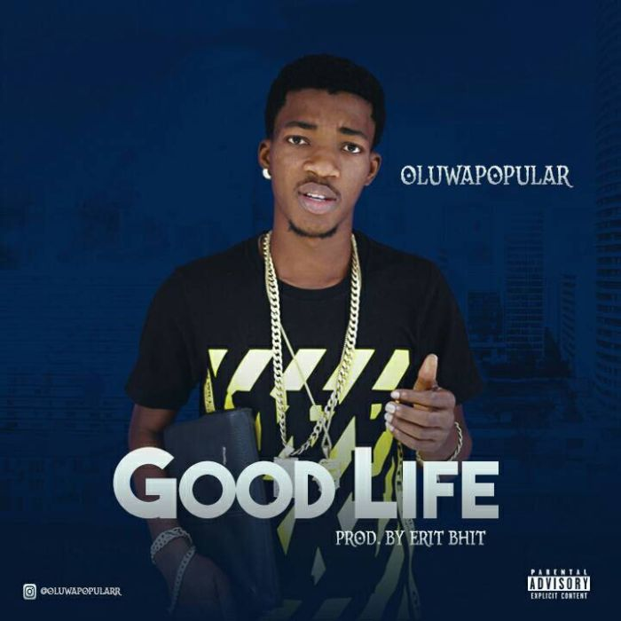 [Download Music] Oluwapopular – Good Life Yry10