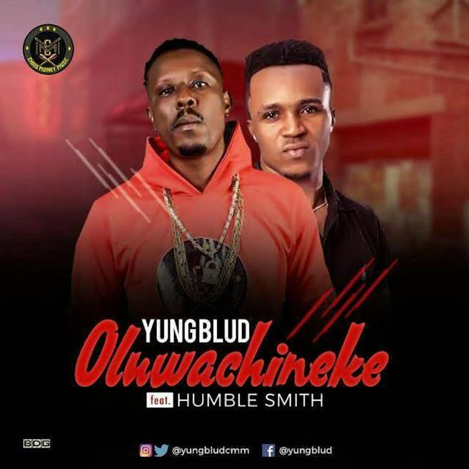 [Download Music] OluwaChineke (Remix) By Yung Blud Ft. HumbleSmith  Yung-b10