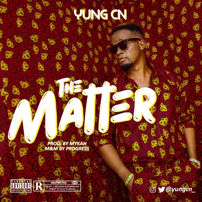 Yung CN – The Matter | 9Jatechs Music Mp3 Yung-c10