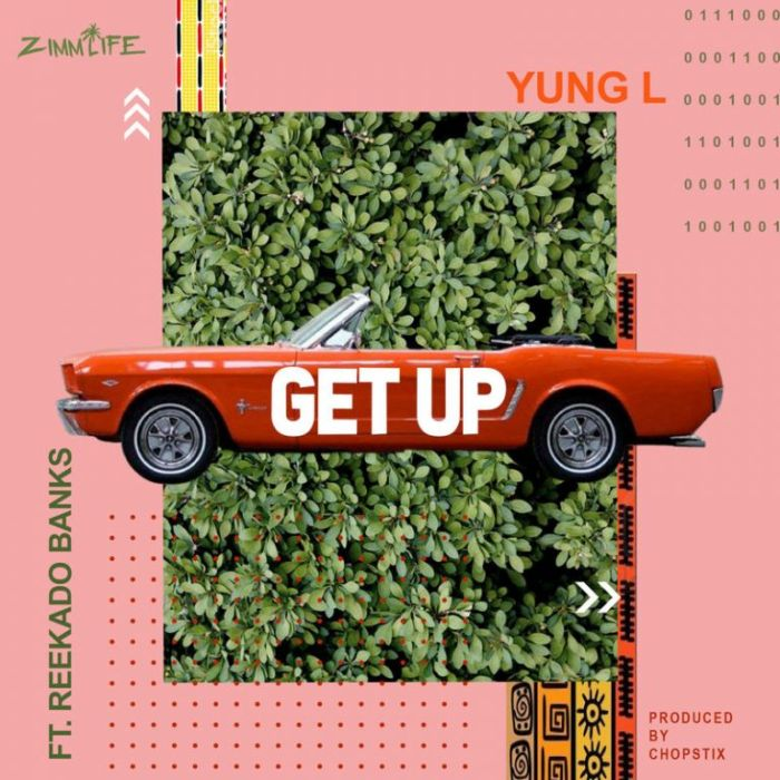 Yung L x Reekado Banks – Get Up | 9Jatechs Music and Video   Yung-l10