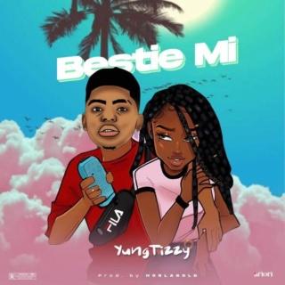 [Music] Yung Tizzy – Bestie Mi | Mp3 Yung-t11