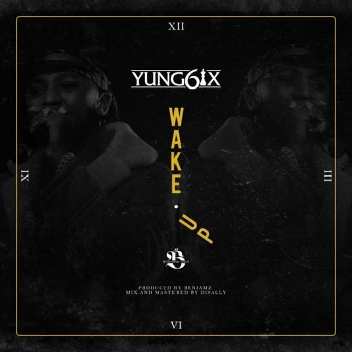 Yung6ix – Wake Up | 9Jatechs Music Mp3  Yung6i11