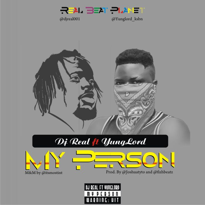 [Download Music] DJ Real Ft. Yunglord – My Person Yunglo10