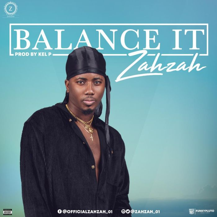 [Download Music] Zahzah – Balance It Zahzah10