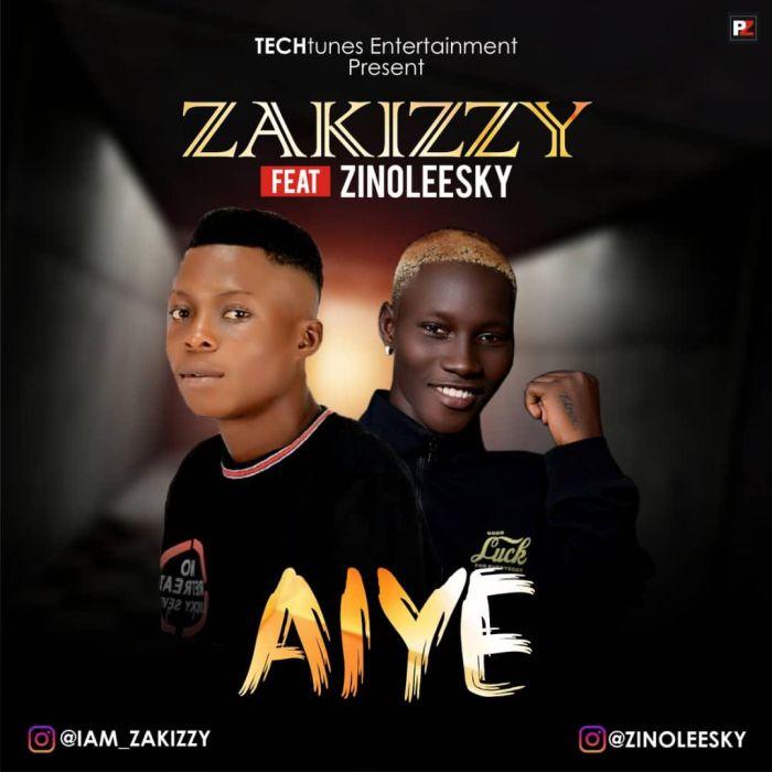 """Zakizzy – """"Aiye"""" Ft. Zinoleesky   9Jatechs Music Mp3 Zakizz10"""