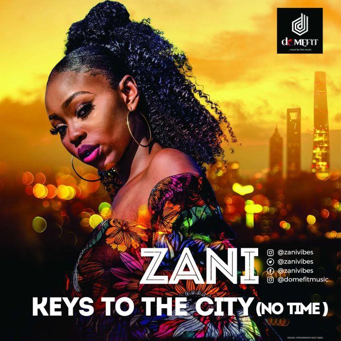 [Music] Zani – Keys to The City (No Time) | Mp3 Zani-k10